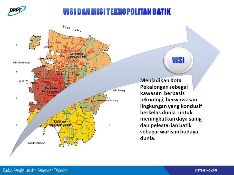 Menjadikan Kota Pekalongan sebagai kawasan berbasis teknologi, berwawasan lingkungan yang kondusif berkelas dunia untuk meningkatkan daya saing dan pelestarian batik sebagai warisan budaya dunia.