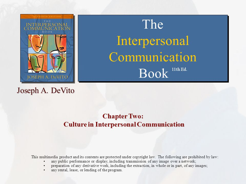 Chapter 2: Culture in Interpersonal Communication Copyright © 2007 Allyn and Bacon2 Culture is communication and communication is culture.