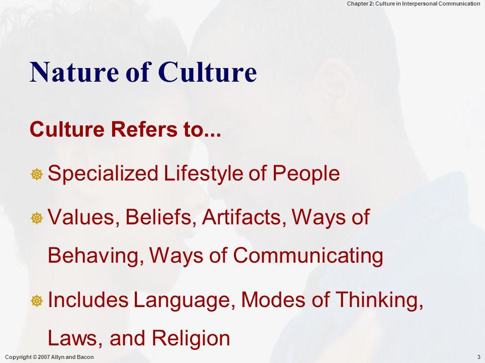 Chapter 2: Culture in Interpersonal Communication Copyright © 2007 Allyn and Bacon24  High culture context  Prosedur pengalihan informasi lebih sukar  Tidak memisahkan isu orang yg mengkomunikasikan.