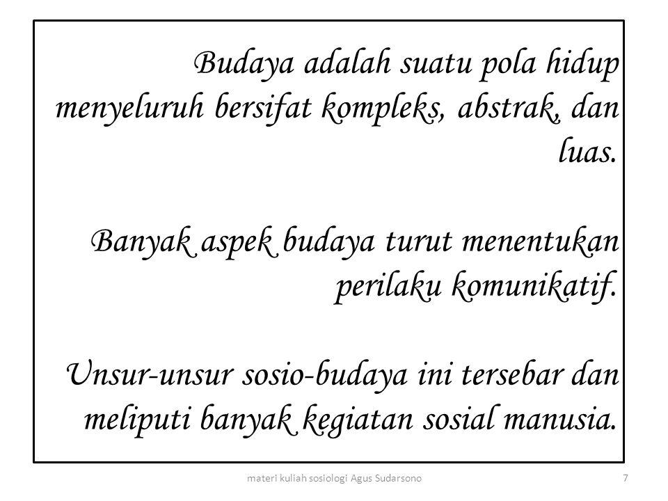 Bronislaw Malinowski, mengatakan ada 4 unsur pokok yang meliputi: a.