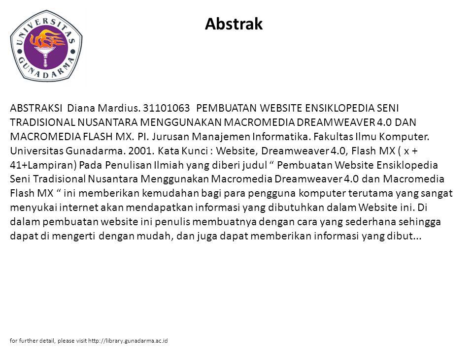 Abstrak ABSTRAKSI Diana Mardius. 31101063 PEMBUATAN WEBSITE ENSIKLOPEDIA SENI TRADISIONAL NUSANTARA MENGGUNAKAN MACROMEDIA DREAMWEAVER 4.0 DAN MACROME