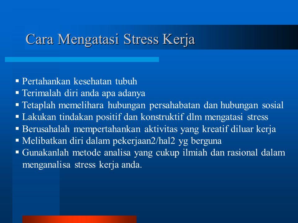 Dampak Negatif Stress Kerja  Bagi individu : Munculnya masalah-masalah : a.