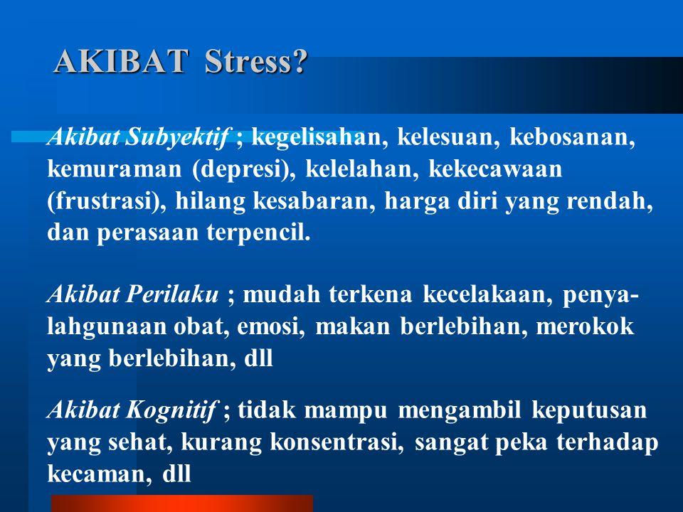AKIBAT Stress.