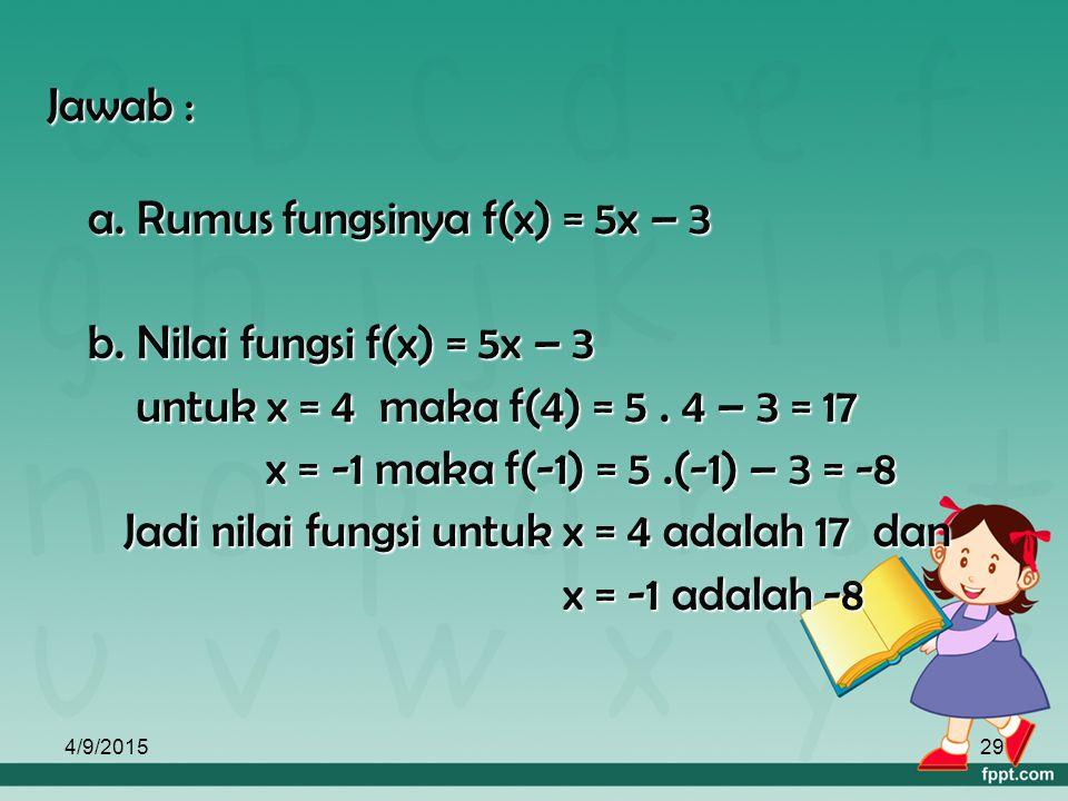 4/9/201528 C. Menghitung Nilai Fungsi Untuk menghitung nilai fungsi dapat digunakan rumus : Untuk menghitung nilai fungsi dapat digunakan rumus : f (x