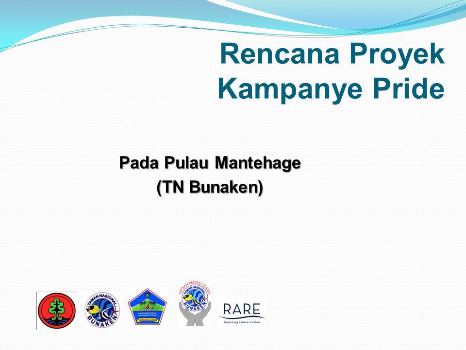 Rencana Proyek Kampanye Pride Pada Pulau Mantehage (TN Bunaken)