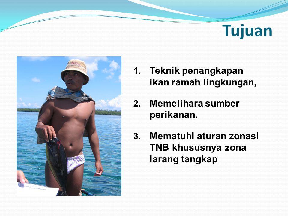 Tujuan 1.Teknik penangkapan ikan ramah lingkungan, 2.