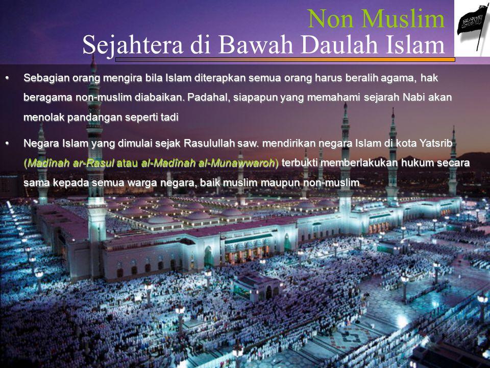 Goal Setting Penerapan Syariat Islam Semua ini diperuntukkan bukan hanya bagi orang Islam semata melainkan juga bagi seluruh manusia.
