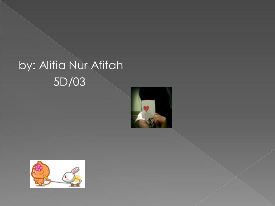 by: Alifia Nur Afifah 5D/03