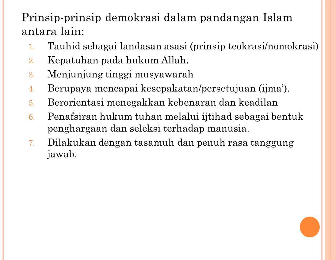 Prinsip-prinsip demokrasi dalam pandangan Islam antara lain: 1.