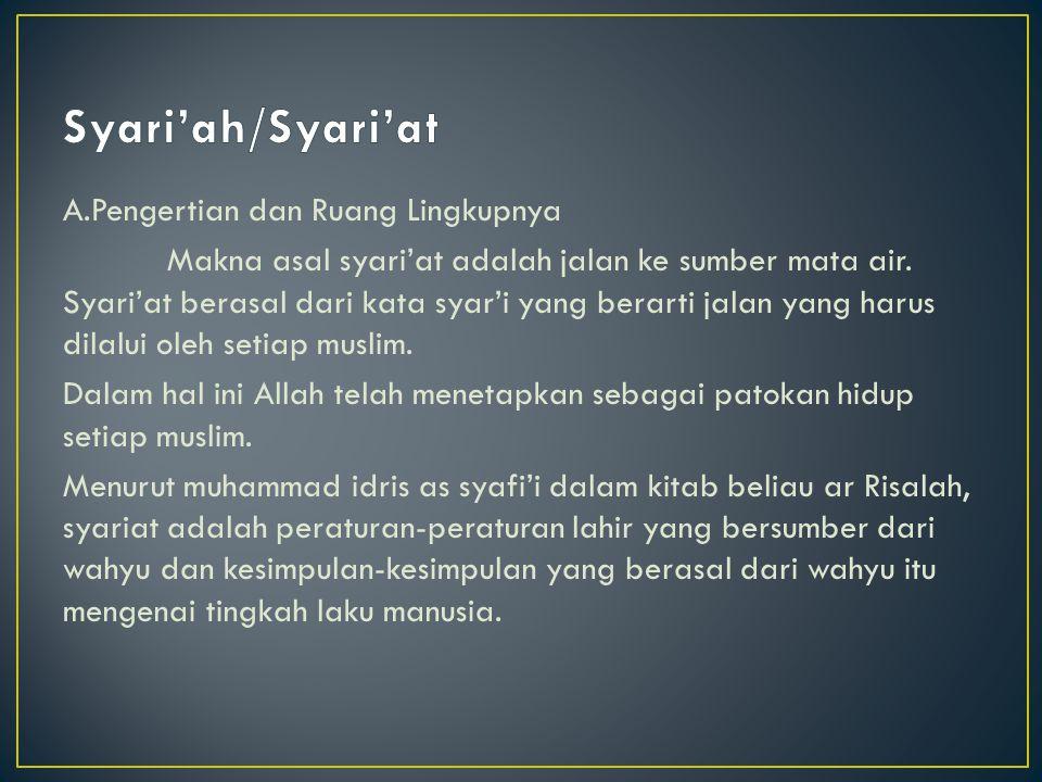 Dilihat dari ilmu segi hukum, syari'a adalah norma hukum dasar yang diwahyukan Allah, yang wajib diikuti oleh orang islam, baik dalam berhubungan dengan Allah maupun dengan sesama manusia.