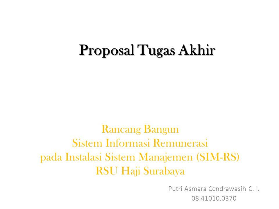 Proposal Tugas Akhir Putri Asmara Cendrawasih C. I. 08.41010.0370 Rancang Bangun Sistem Informasi Remunerasi pada Instalasi Sistem Manajemen (SIM-RS)