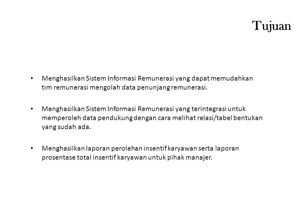 Landasan Teori  Remunerasi  Sistem remunerasi  Insentif  Proporsi  Distribusi  Indeks  Konsep dasar sistem informasi  Sistem  Informasi  Sistem Informasi
