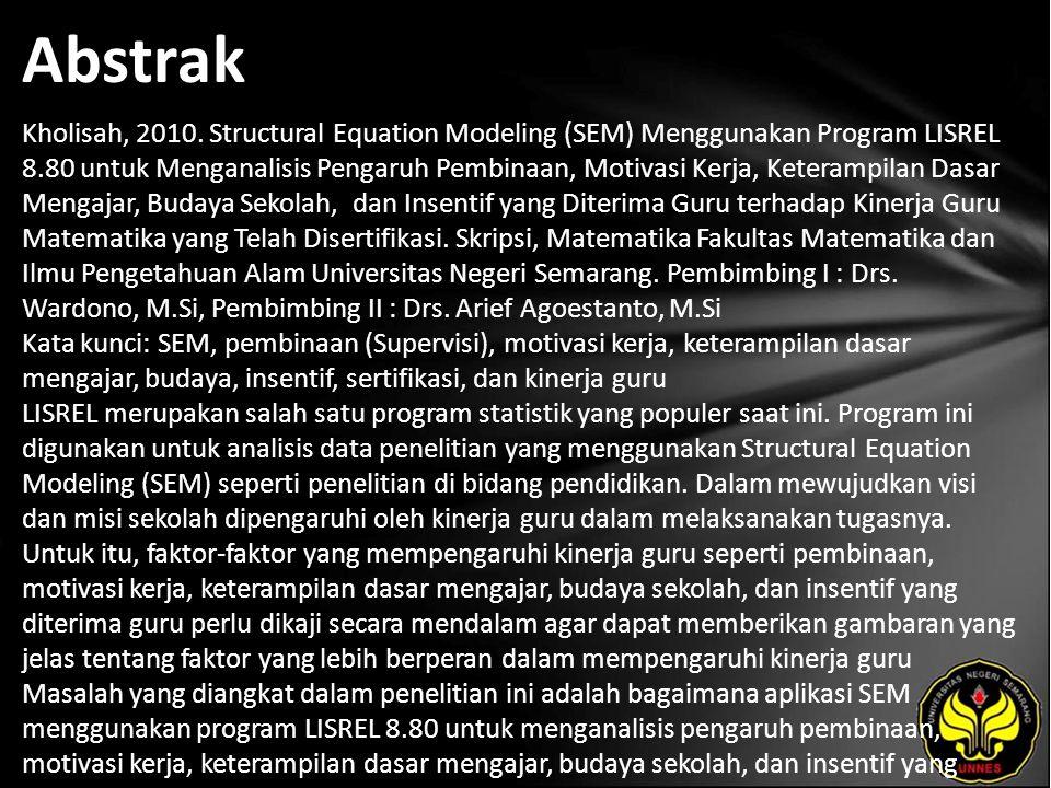 Kata Kunci SEM, pembinaan (Supervisi), motivasi kerja, keterampilan dasar mengajar, budaya, insentif, sertifikasi, dan kinerja guru