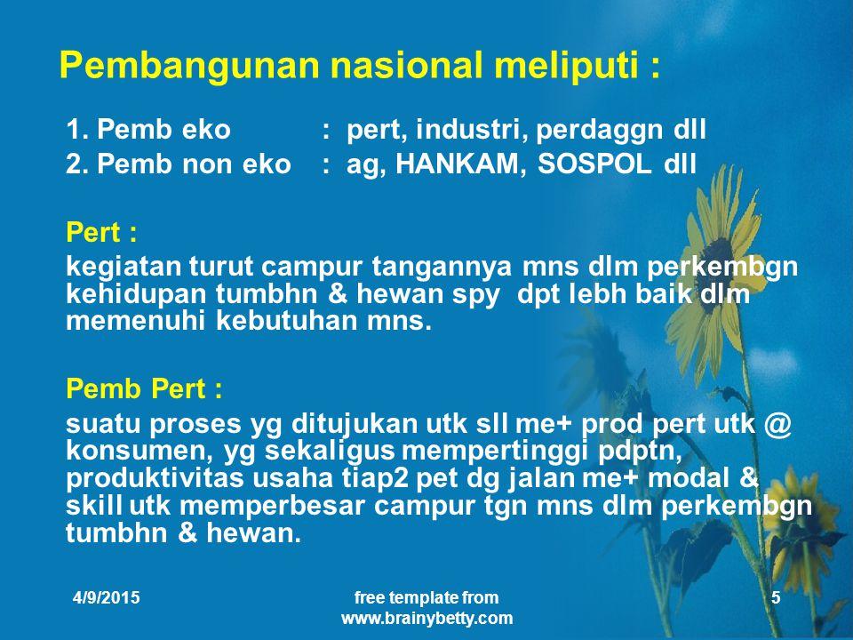 4/9/2015free template from www.brainybetty.com 5 Pembangunan nasional meliputi : 1.