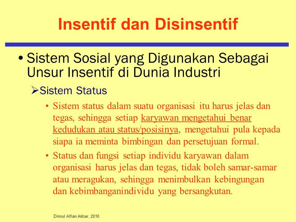 Dinnul Alfian Akbar, 2010 Insentif dan Disinsentif Sistem Sosial yang Digunakan Sebagai Unsur Insentif di Dunia Industri  Sistem Status Sistem status