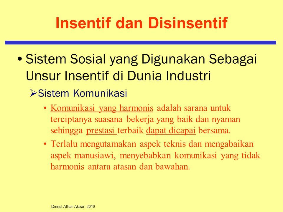 Dinnul Alfian Akbar, 2010 Insentif dan Disinsentif Sistem Sosial yang Digunakan Sebagai Unsur Insentif di Dunia Industri  Sistem Komunikasi Komunikas