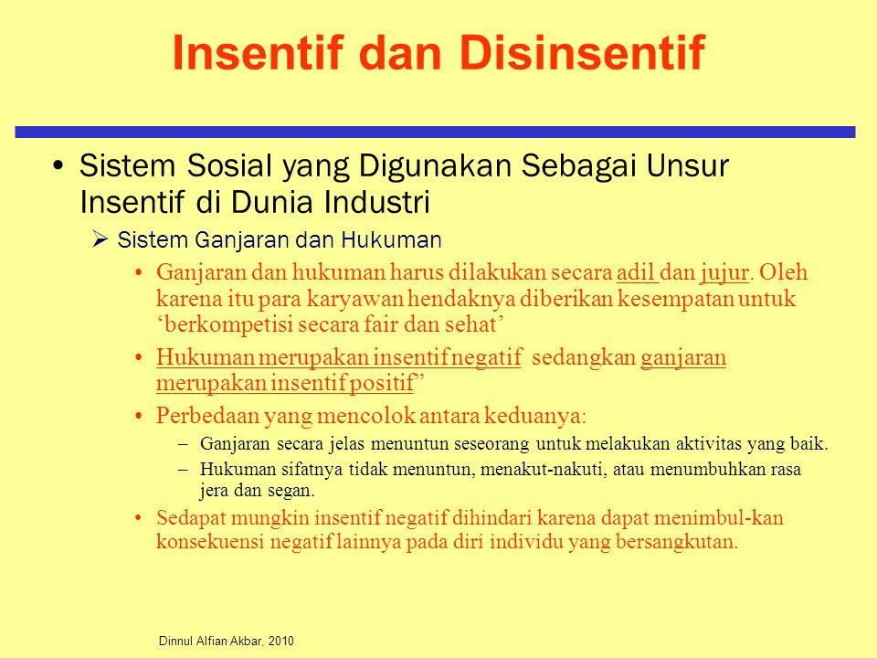 Dinnul Alfian Akbar, 2010 Insentif dan Disinsentif Sistem Sosial yang Digunakan Sebagai Unsur Insentif di Dunia Industri  Sistem Ganjaran dan Hukuman