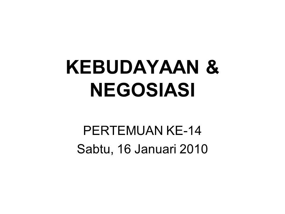 KEBUDAYAAN & NEGOSIASI PERTEMUAN KE-14 Sabtu, 16 Januari 2010