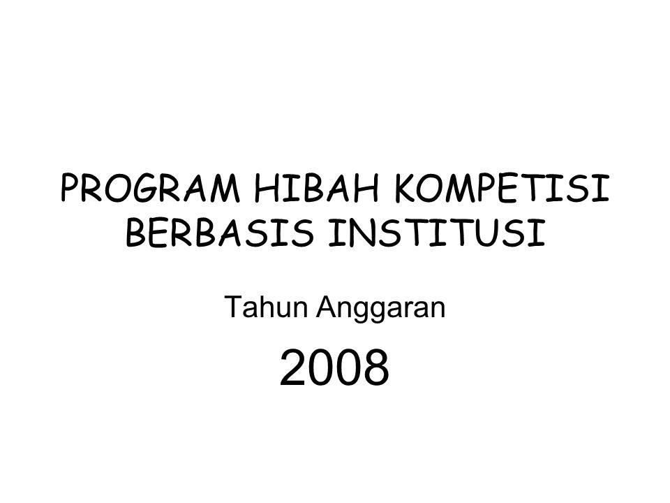 PROGRAM HIBAH KOMPETISI BERBASIS INSTITUSI Tahun Anggaran 2008