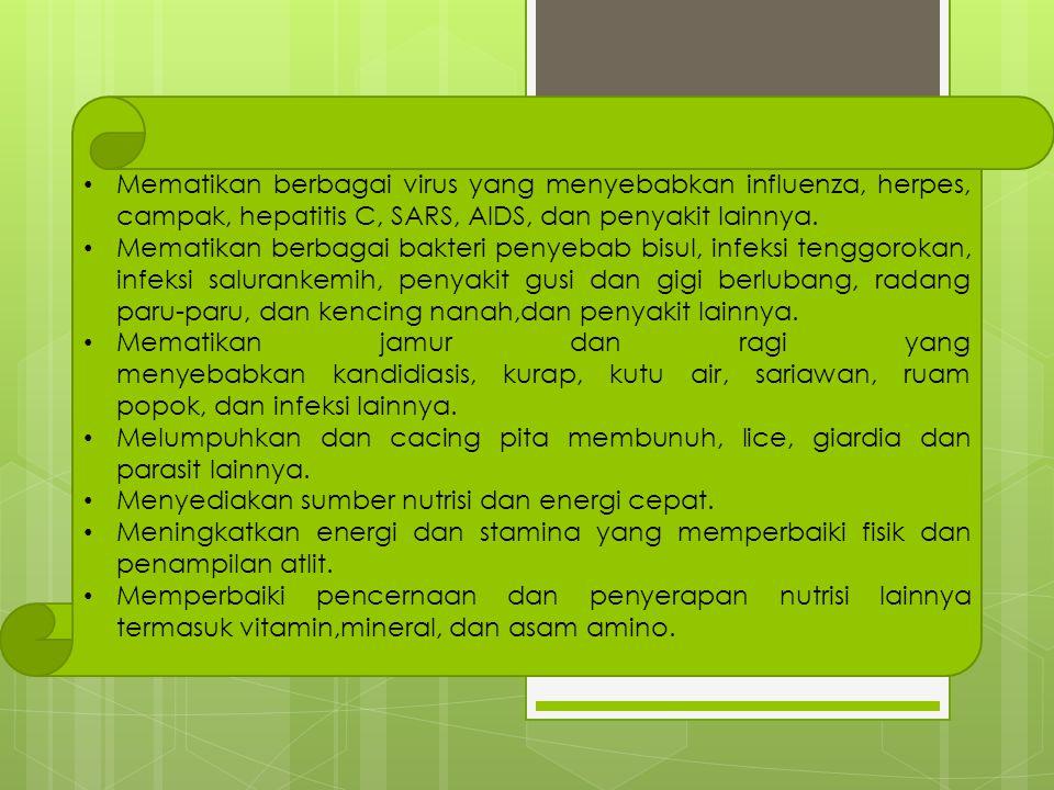 Mematikan berbagai virus yang menyebabkan influenza, herpes, campak, hepatitis C, SARS, AIDS, dan penyakit lainnya. Mematikan berbagai bakteri penyeba