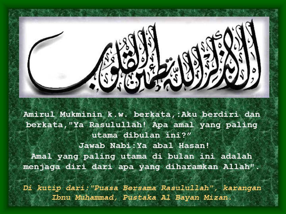 Amirul Mukminin k.w. berkata,:Aku berdiri dan berkata,