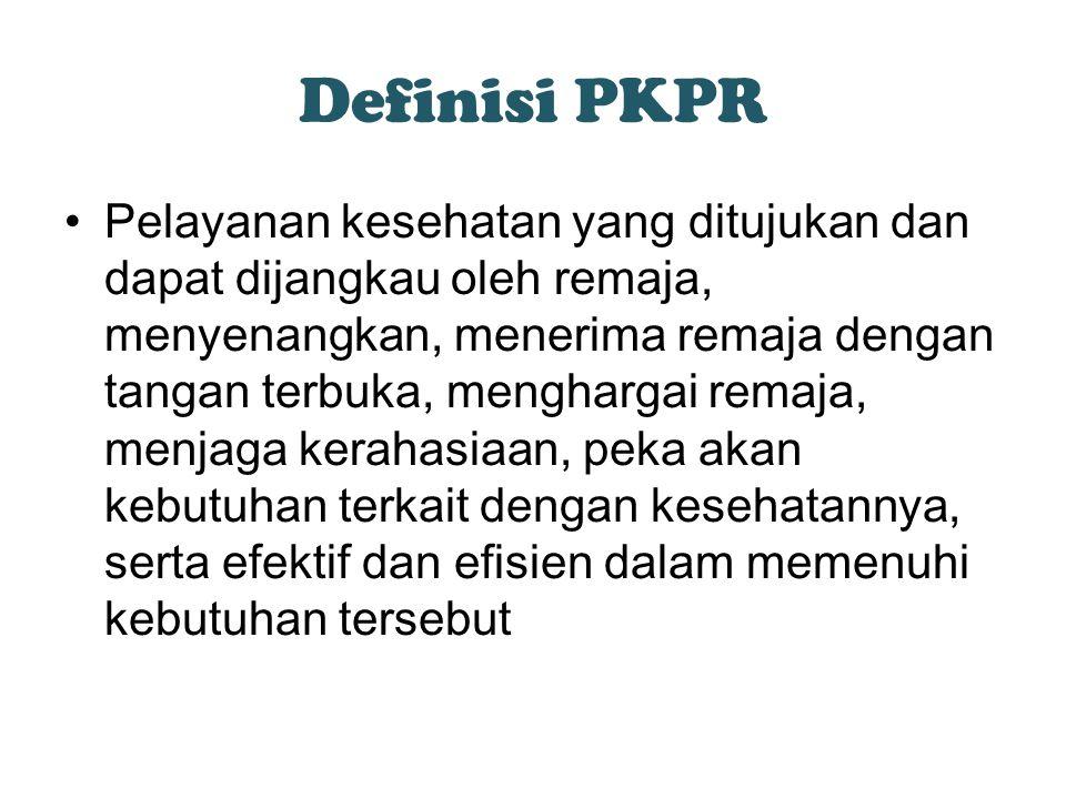Definisi PKPR Pelayanan kesehatan yang ditujukan dan dapat dijangkau oleh remaja, menyenangkan, menerima remaja dengan tangan terbuka, menghargai remaja, menjaga kerahasiaan, peka akan kebutuhan terkait dengan kesehatannya, serta efektif dan efisien dalam memenuhi kebutuhan tersebut