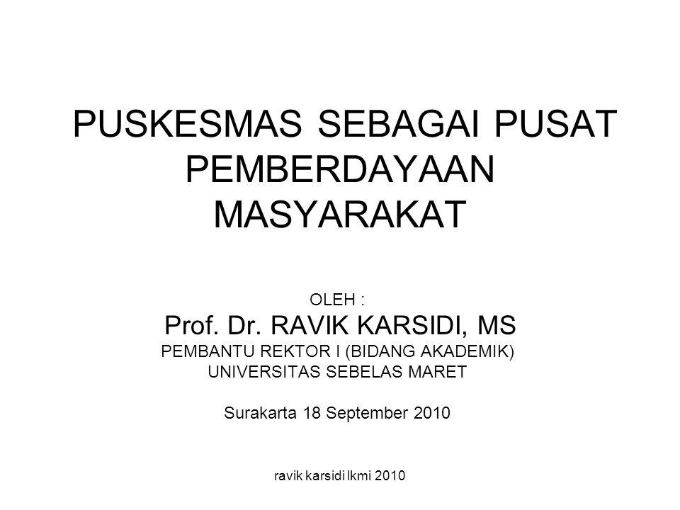 PUSKESMAS SEBAGAI PUSAT PEMBERDAYAAN MASYARAKAT OLEH : Prof.