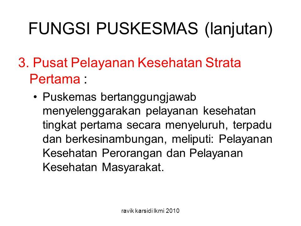 FUNGSI PUSKESMAS (lanjutan) 3.