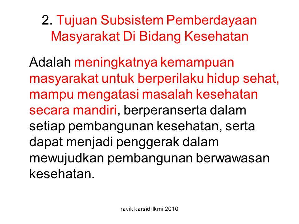 3.Unsur-unsur Subsistem Pemberdayaan Masyarakat Di Bidang Kesehatan a.