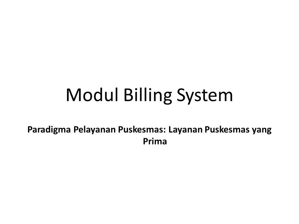 Modul Billing System Paradigma Pelayanan Puskesmas: Layanan Puskesmas yang Prima