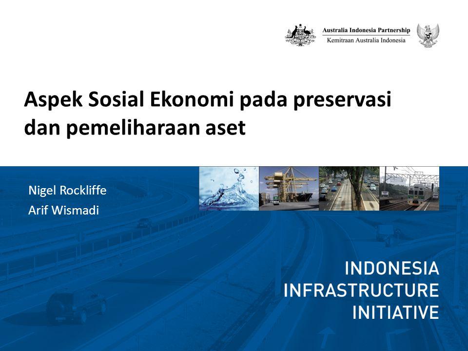 Aspek Sosial Ekonomi pada preservasi dan pemeliharaan aset Nigel Rockliffe Arif Wismadi