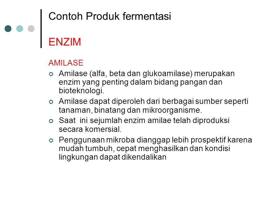 Contoh Produk fermentasi ENZIM AMILASE Amilase (alfa, beta dan glukoamilase) merupakan enzim yang penting dalam bidang pangan dan bioteknologi. Amilas
