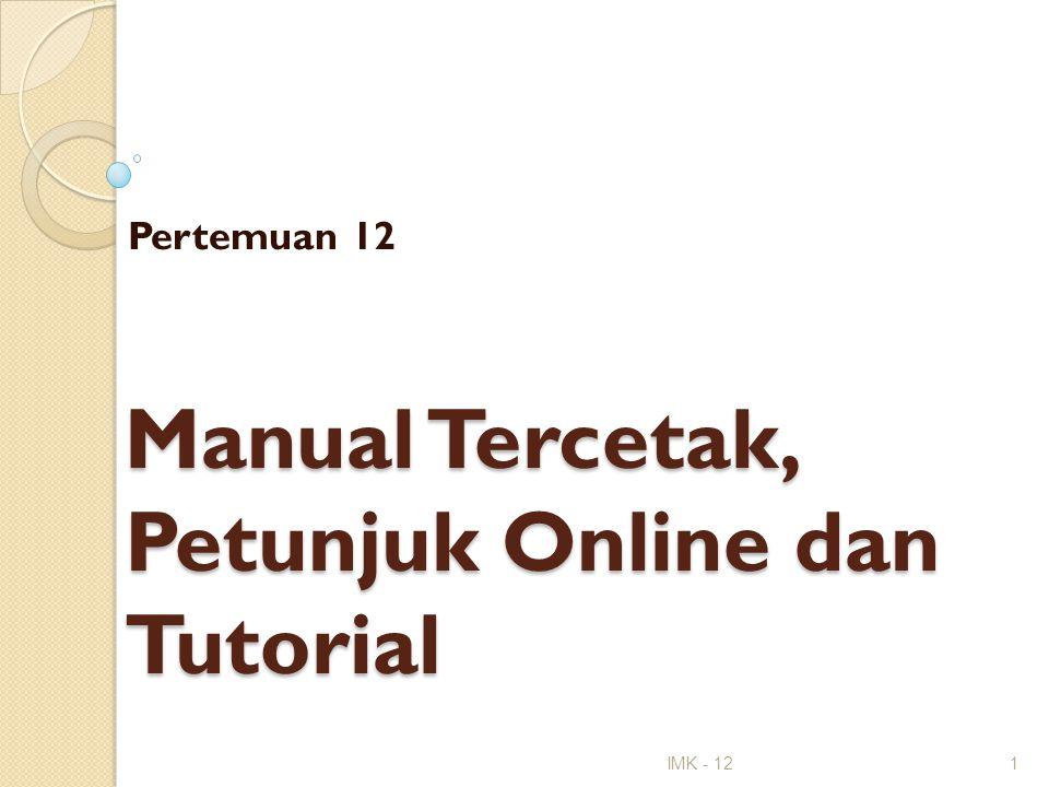 Manual Tercetak, Petunjuk Online dan Tutorial Pertemuan 12 IMK - 121