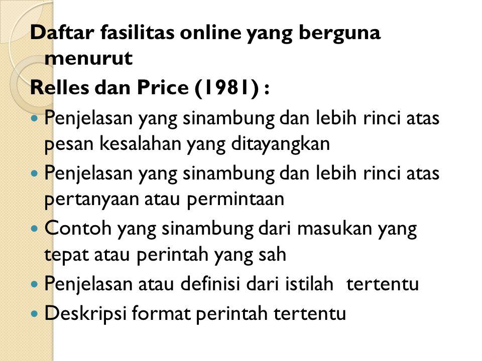Daftar fasilitas online yang berguna menurut Relles dan Price (1981) : Penjelasan yang sinambung dan lebih rinci atas pesan kesalahan yang ditayangkan