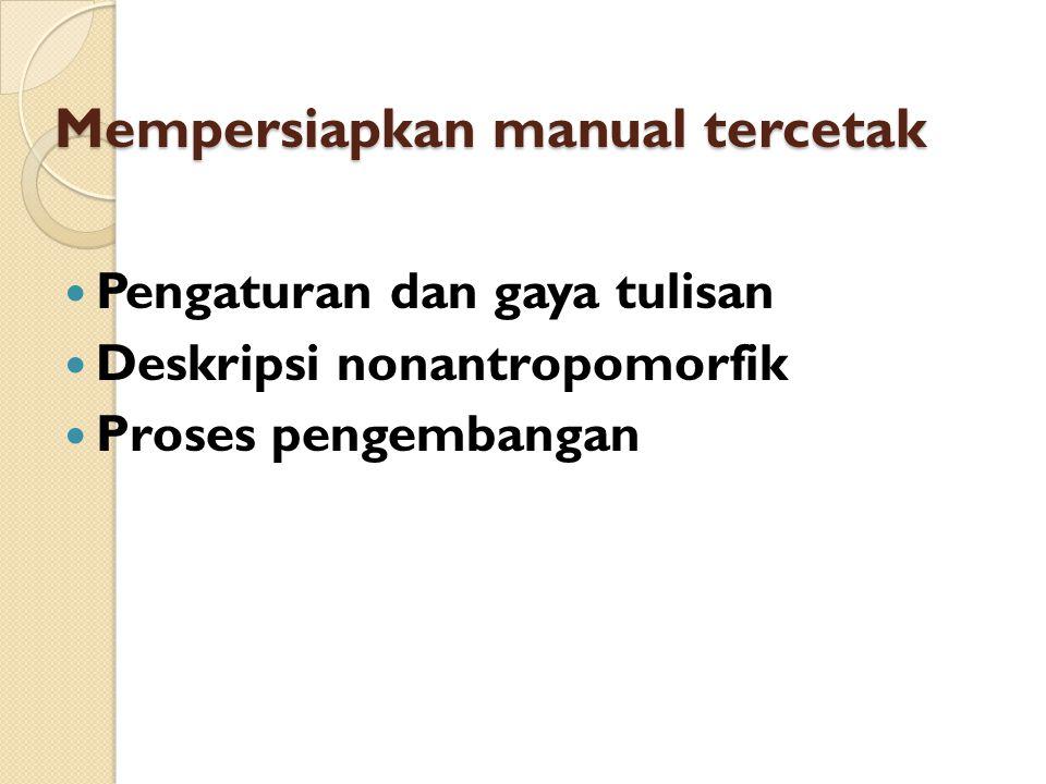 Mempersiapkan manual tercetak Pengaturan dan gaya tulisan Deskripsi nonantropomorfik Proses pengembangan