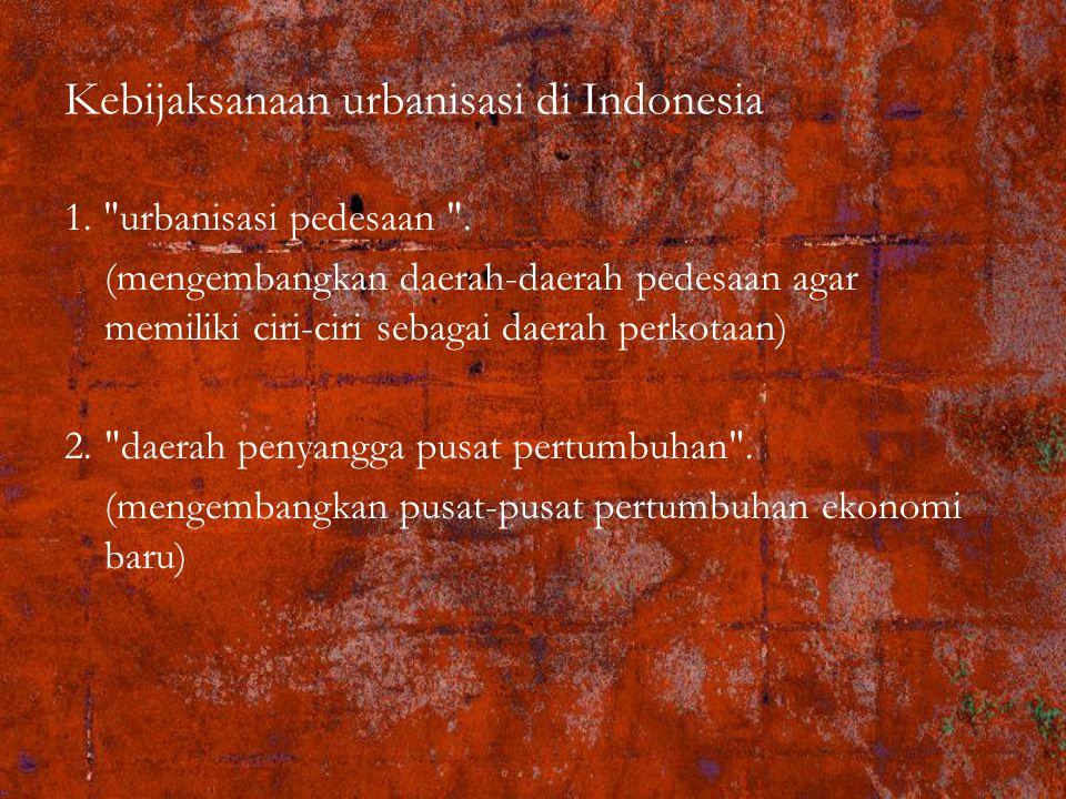 Kebijaksanaan urbanisasi di Indonesia 1.