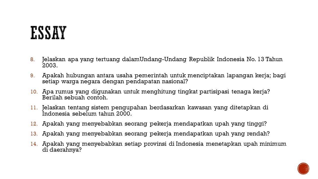 8.Jelaskan apa yang tertuang dalamUndang-Undang Republik Indonesia No.
