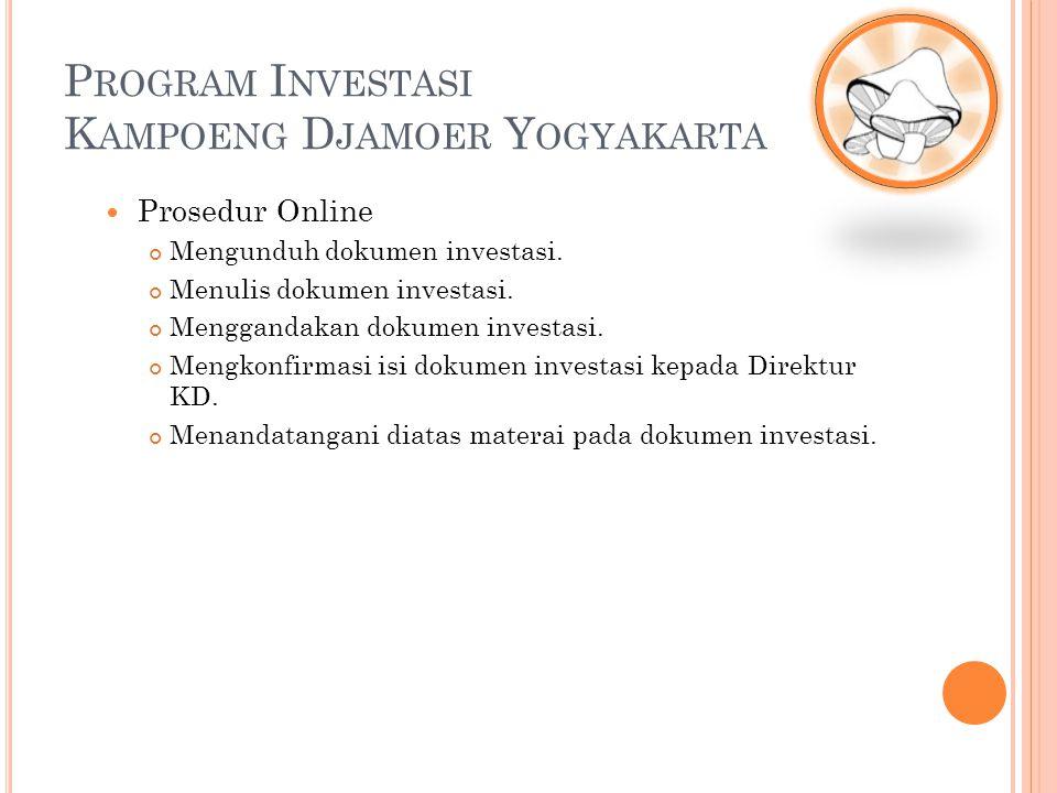 Prosedur Online Mengunduh dokumen investasi. Menulis dokumen investasi. Menggandakan dokumen investasi. Mengkonfirmasi isi dokumen investasi kepada Di