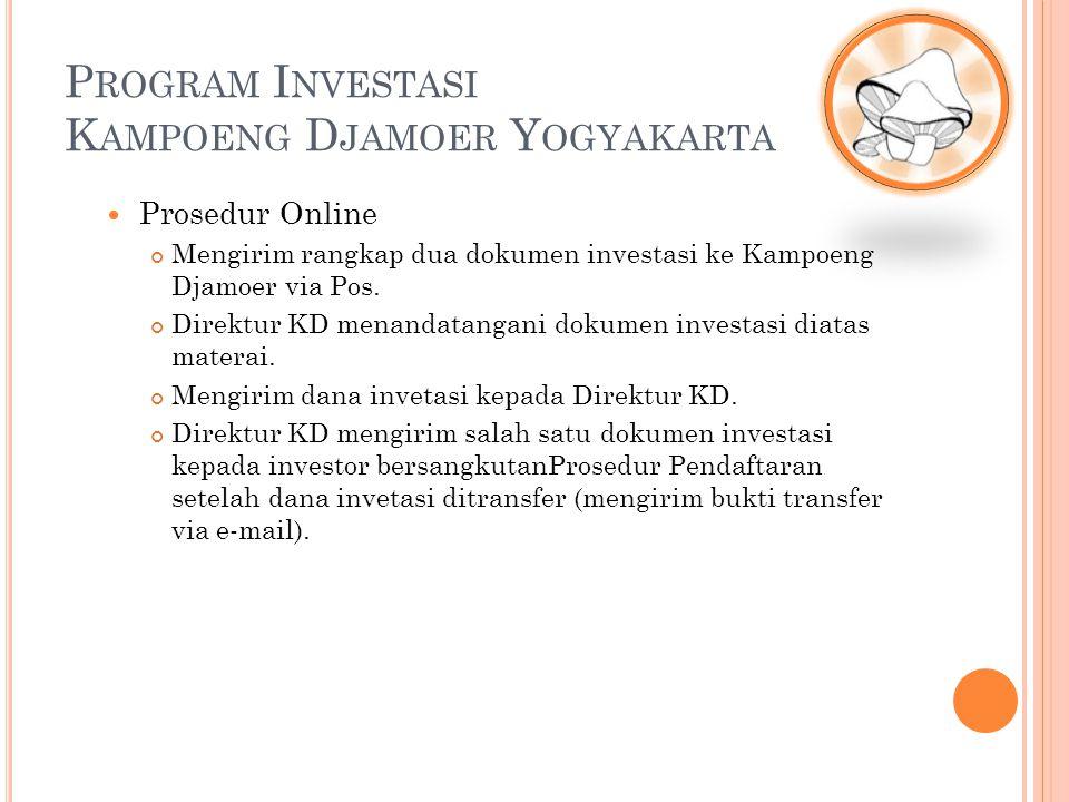 Prosedur Online Mengirim rangkap dua dokumen investasi ke Kampoeng Djamoer via Pos. Direktur KD menandatangani dokumen investasi diatas materai. Mengi