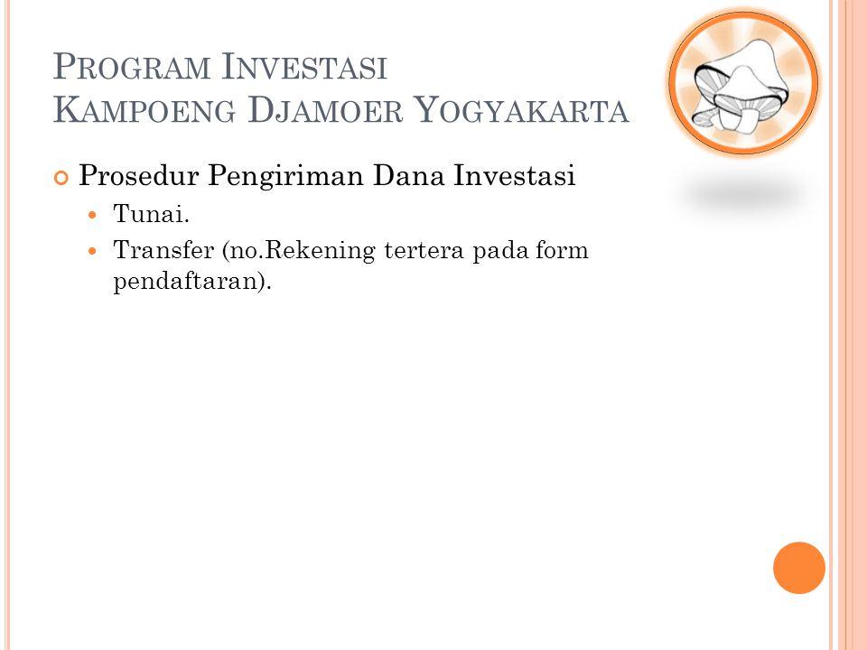Prosedur Pengiriman Dana Investasi Tunai. Transfer (no.Rekening tertera pada form pendaftaran).