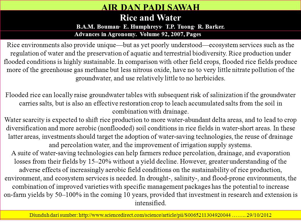 AIR DAN PADI SAWAH Rice and Water B.A.M. Bouman, E. Humphreys, T.P. Tuong, R. Barker. Advances in Agronomy. Volume 92, 2007, Pages 187–237. Diunduh da