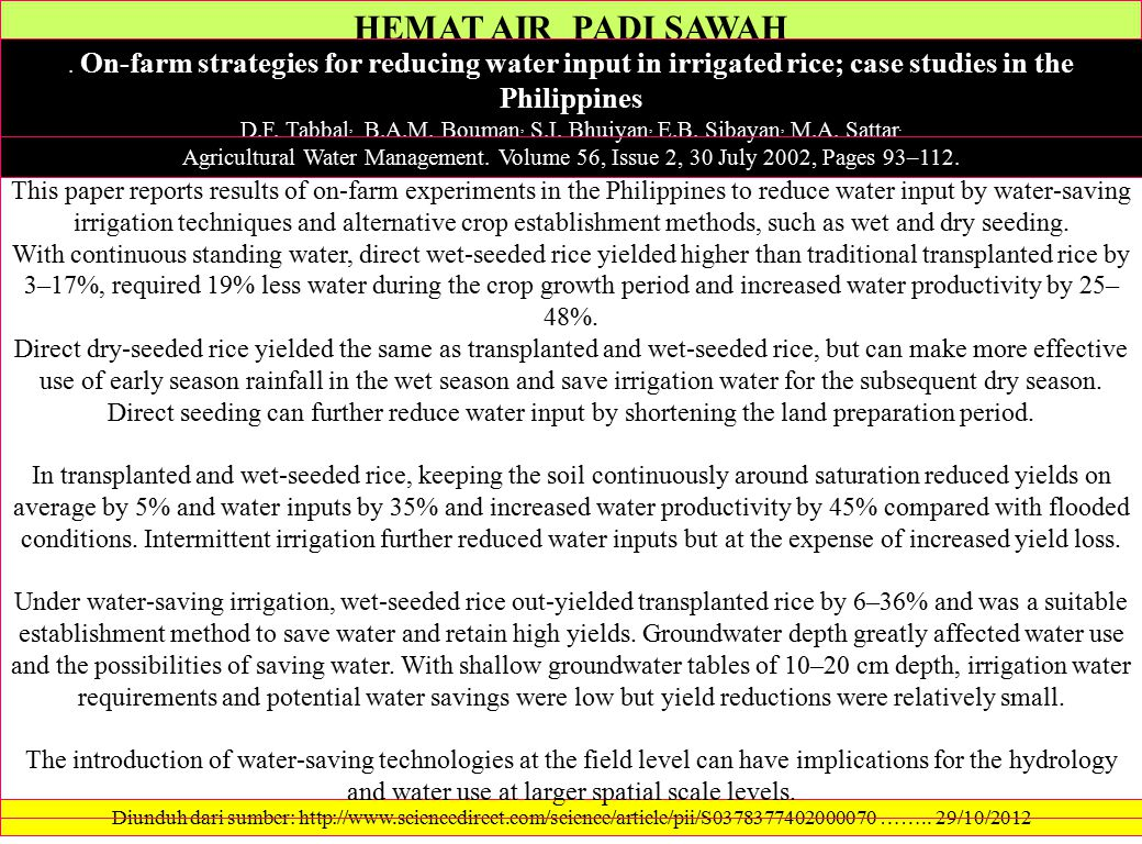 HEMAT AIR PADI SAWAH. On-farm strategies for reducing water input in irrigated rice; case studies in the Philippines D.F. Tabbal, B.A.M. Bouman, S.I.
