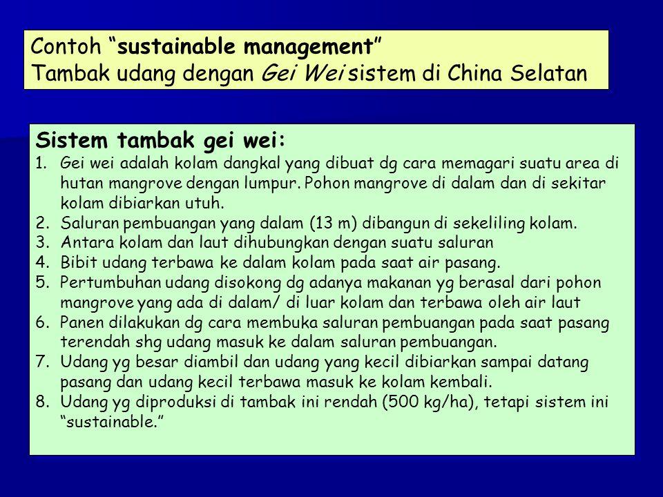 """Contoh """"sustainable management"""" Tambak udang dengan Gei Wei sistem di China Selatan Sistem tambak gei wei: 1.Gei wei adalah kolam dangkal yang dibuat"""