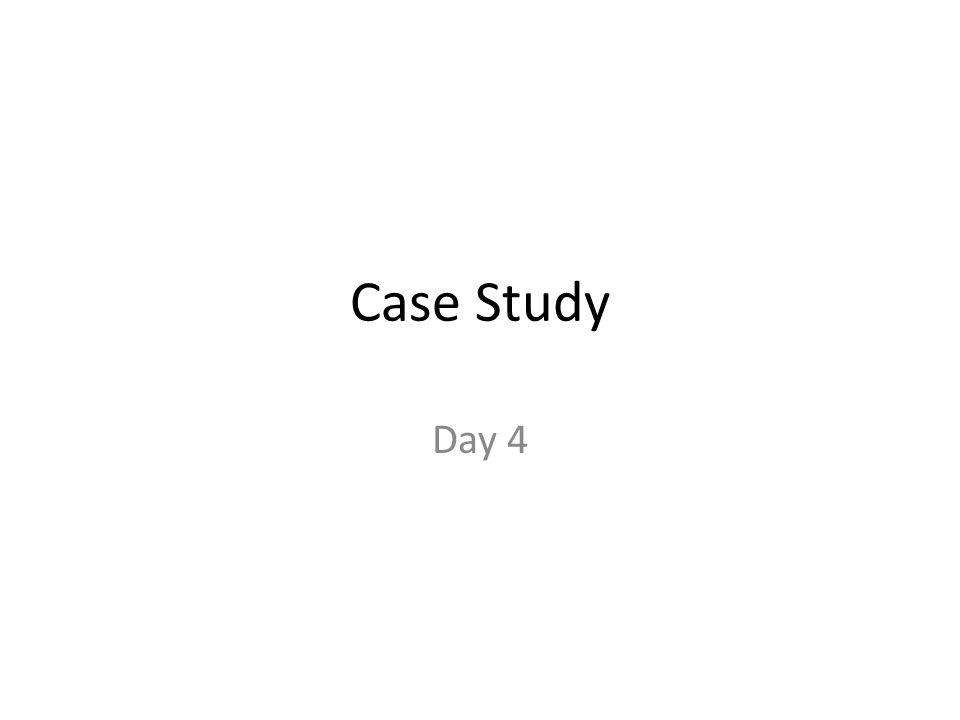 Case Study Day 4