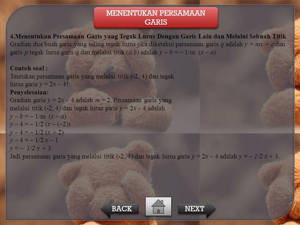 MENENTUKAN PERSAMAAN GARIS MENENTUKAN PERSAMAAN GARIS NEXT BACK 4.Menentukan Persamaan Garis yang Tegak Lurus Dengan Garis Lain dan Melalui Sebuah Tit