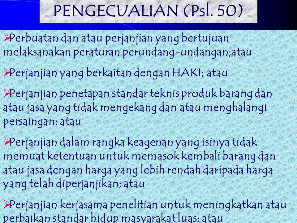 KPPU INISIATIF LAPORAN (Ps.38) PEMERIKSAAN PENDAHULUAN 30 HARI (Ps. 39 ayat 1 & 2) KEPUTUSAN 30 Hari (Ps. 43 ayat 3 ) PU MELAKSANAKAN 30 Hr (Ps.44 aya