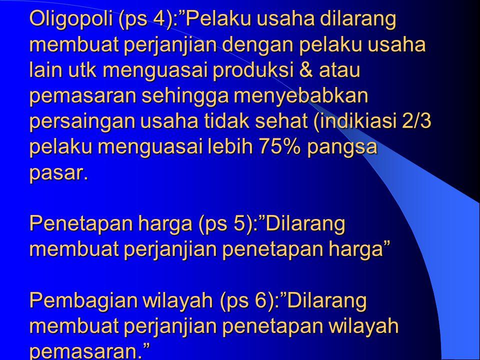 KELOMPOK PERJANJIAN 1.OLIGOPOLI 2.PENETAPAN HARGA 3.DISKRIMINASI HARGA 4.PENETAPAN HARGA DIBAWAH HARGA PASAR 5.PENJUALAN KEMBALI DENGAN HARGA TERENDAH