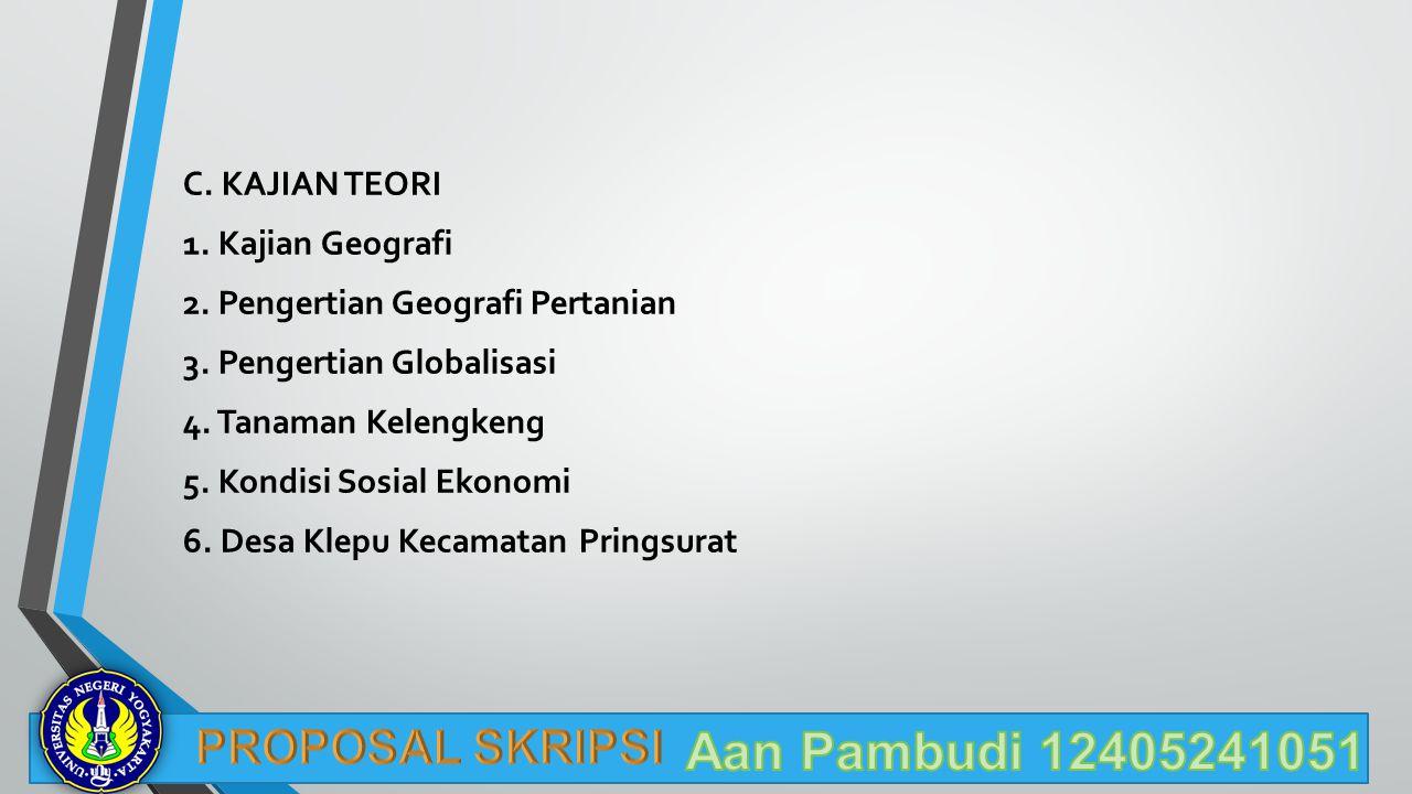 C.KAJIAN TEORI 1. Kajian Geografi 2. Pengertian Geografi Pertanian 3.
