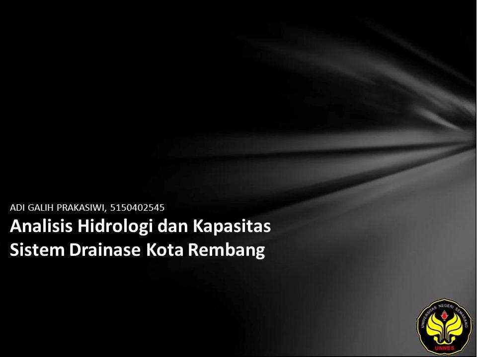 ADI GALIH PRAKASIWI, 5150402545 Analisis Hidrologi dan Kapasitas Sistem Drainase Kota Rembang