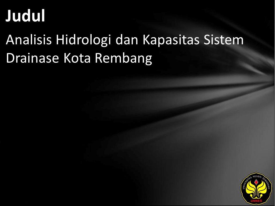 Judul Analisis Hidrologi dan Kapasitas Sistem Drainase Kota Rembang